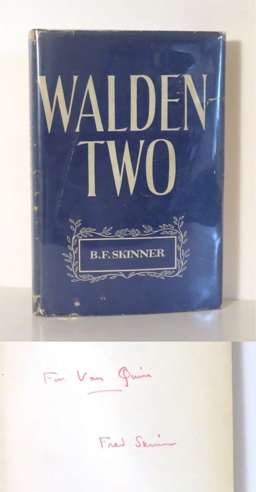 WALDEN TWO. B. F. Skinner, Association Copy To W. V. O. Quine.