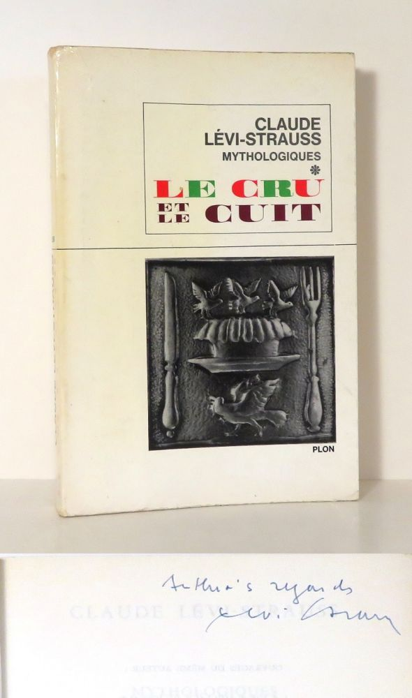 LE CRU ET LE CUIT [ THE RAW AND THE COOKED ] Mythologiques. Claude Levi-Strauss.
