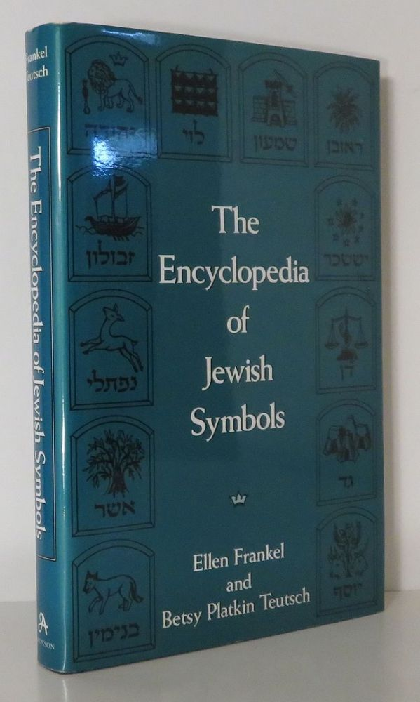 THE ENCYCLOPEDIA OF JEWISH SYMBOLS. Ellen Frankel, Betsy Platkin Teutsch.