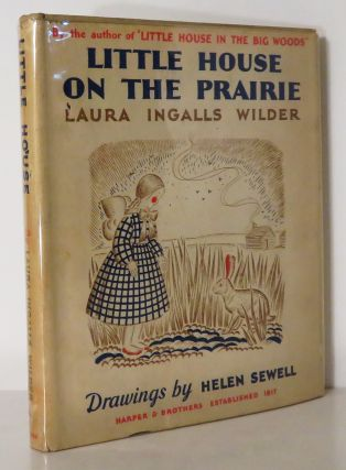 LITTLE HOUSE ON THE PRAIRIE. Laura Ingalls Wilder, Helen Sewell