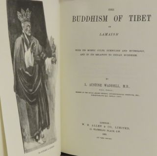 THE BUDDHISM OF TIBET, OR LAMAISM With its Mystic Cults, Symbolism and Mythology, and in its Relation to Indian Buddhism