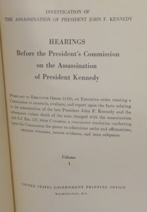INVESTIGATION OF THE ASSASSINATION OF PRESIDENT JOHN F. KENNEDY - HEARINGS BEFORE THE PRESIDENT'S COMMISSION ON THE ASSASSINATION OF PRESIDENT KENNEDY The Complete Warren Commission Report [ Complete 27 Volume Set ]